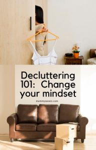 Decluttering 101:  Change Your Mindset