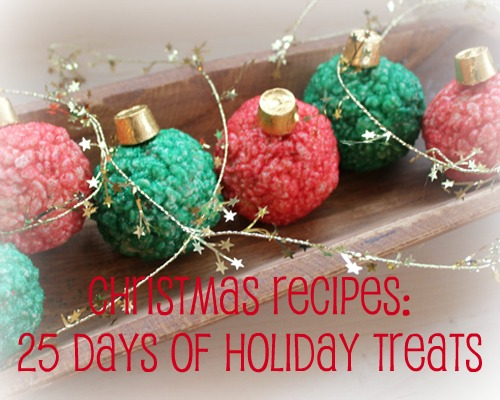 ... Treats Holiday Recipes: 25 Days of Christmas Treats Christmas Treats