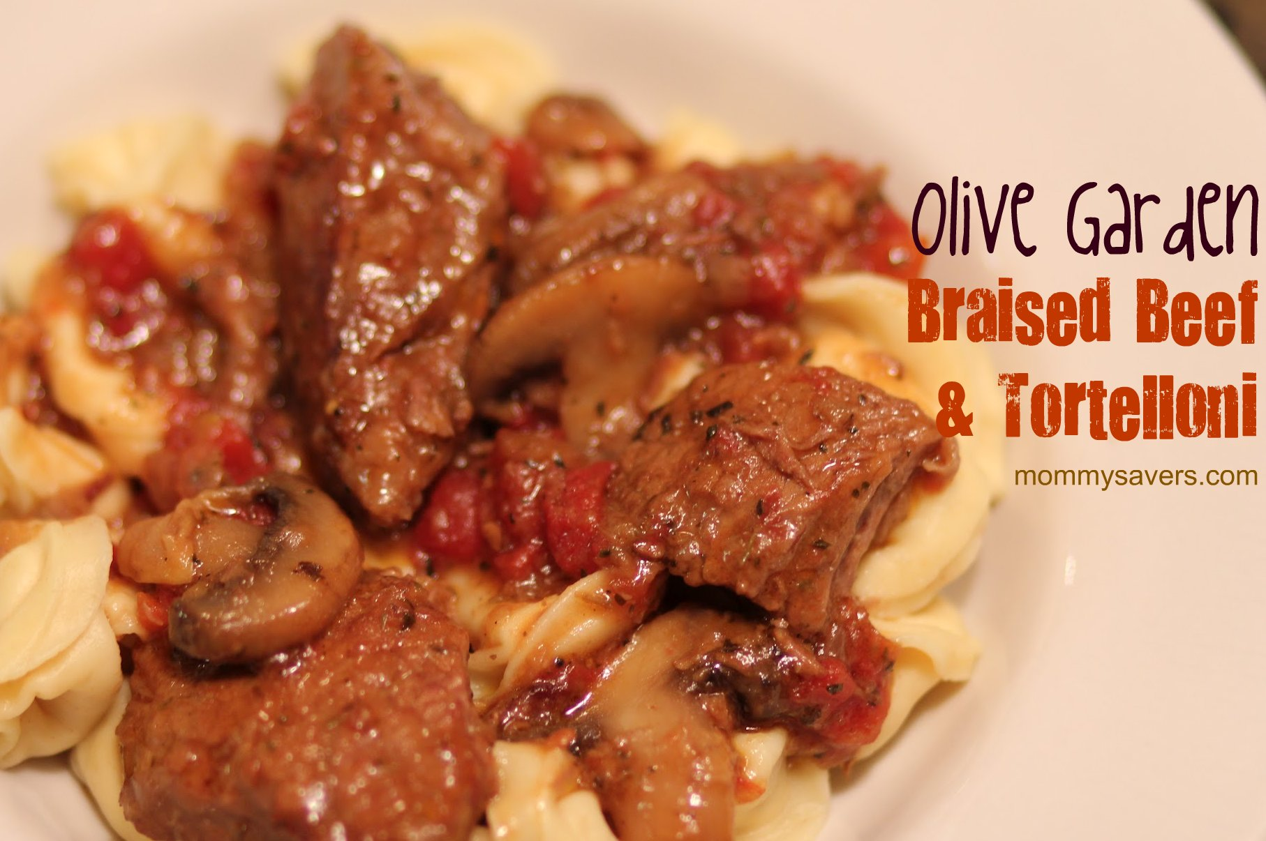 Copycat Recipe:  Olive Garden Braised Beef & Tortelloni