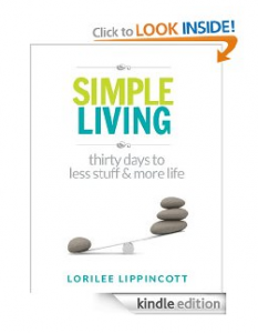 Kindle Freebies:  Simple Living – 30 days to less stuff and more life