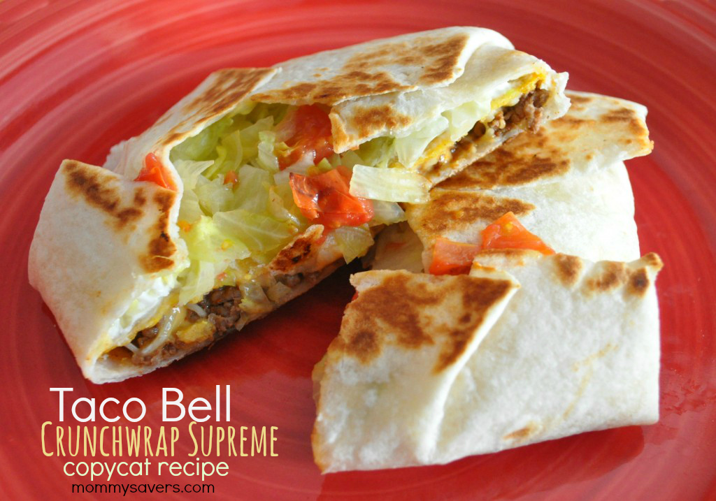 Copycat Recipes Taco Bell Crunchwrap Supreme Mommysavers