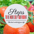 learn to be more self-sufficient