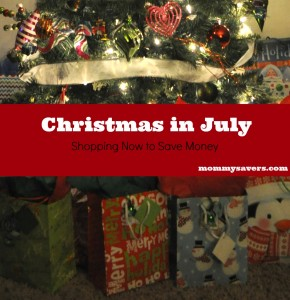 Christmas in July (Shopping Now to Save Money)