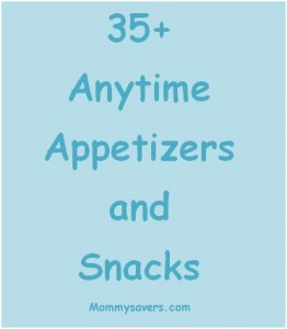 35+ Anytime Appetizers and Snacks