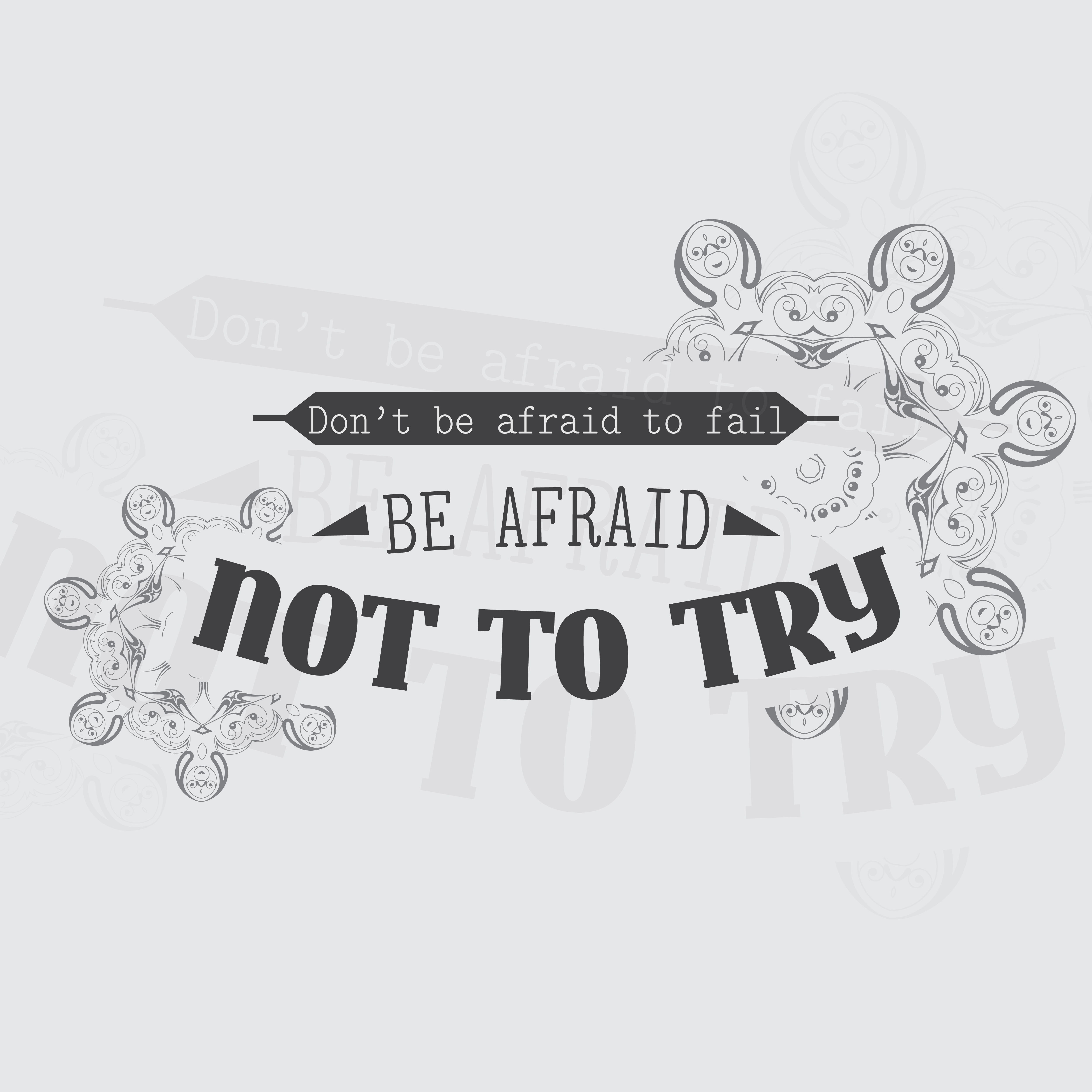 Don't be afraid to fail, Be afraid not to try. Motivational poster. Minimalist background
