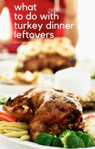 Turkey Leftovers - Recipes and Ideas
